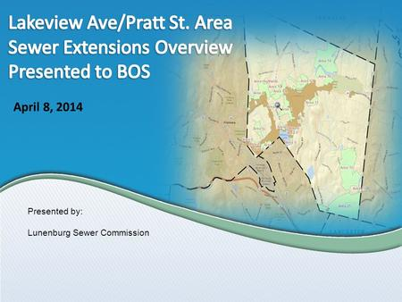 April 8, 2014 Presented by: Lunenburg Sewer Commission.