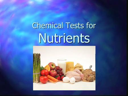 Chemical Tests for Nutrients. The Test for STARCH.