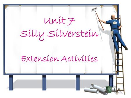 Unit 7 Silly Silverstein Extension Activities. Admiring Shel Silverstein's Books Could You Do That Too?