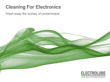 Cleaning For Electronics Wash away the worries of contaminants.
