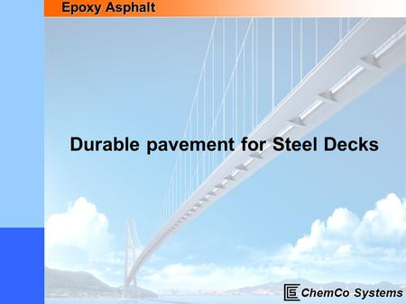 Durable pavement for Steel Decks
