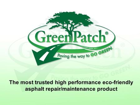 The most trusted high performance eco-friendly asphalt repair/maintenance product.