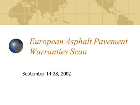 European Asphalt Pavement Warranties Scan September 14-28, 2002.