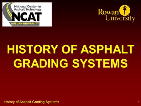 History of Asphalt Grading Systems1 HISTORY OF ASPHALT GRADING SYSTEMS.