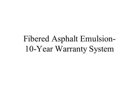 Fibered Asphalt Emulsion- 10-Year Warranty System.