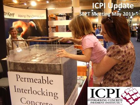 ICPI Update SEPT Meeting May 2011. 2009 Segmental Pavement Sales Pavers, Permeable Pavers, Paving Slabs Millions of Square Meters.
