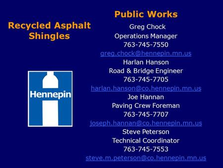 Public Works Greg Chock Operations Manager 763-745-7550 Harlan Hanson Road & Bridge Engineer 763-745-7705