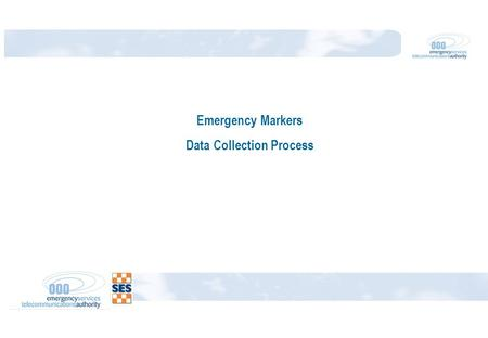 Emergency Markers Data Collection Process. Marker Data Collection What data is collected? 9 Point Marker Data Checklist Marker Index Marker X,Y Co-ordinates.