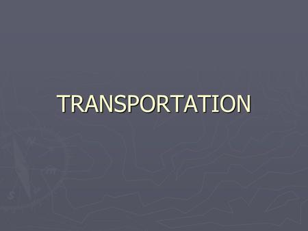 TRANSPORTATION. Energy Use By Sector Electric Utilities35.6% (1/3) Transportation28.4% (1/3) Industrial/Residential And Commercial 36.1% (1/3)