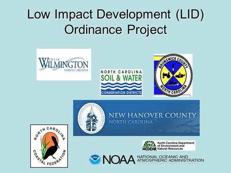 Low Impact Development (LID) Ordinance Project. 2007 - Technical Review Teams helped develop LID manual and resolution 2007 - Technical Review Teams helped.