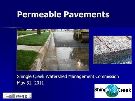 Permeable Pavements Shingle Creek Watershed Management Commission May 31, 2011.