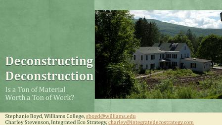Is a Ton of Material Worth a Ton of Work? Stephanie Boyd, Williams College, Charley Stevenson, Integrated Eco Strategy,
