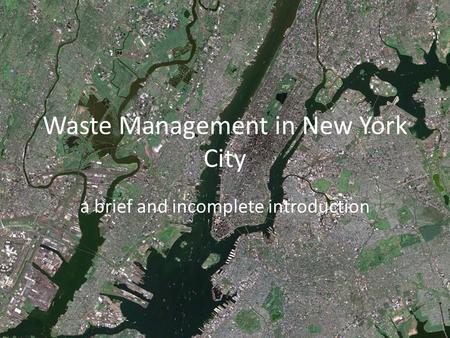Waste Management in New York City a brief and incomplete introduction.