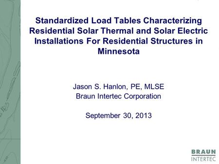 Standardized Load Tables Characterizing Residential Solar Thermal and Solar Electric Installations For Residential Structures in Minnesota Jason S. Hanlon,