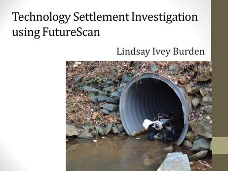Technology Settlement Investigation using FutureScan Lindsay Ivey Burden.
