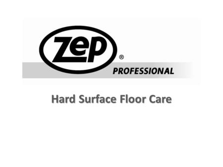 Hard Surface Floor Care. How are the floor maintained? Daily maintenance (UHS) burnishing. Some only maintain two to three times weekly. Criteria Low.