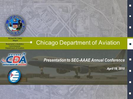Presentation to SEC-AAAE Annual Conference Chicago Department of Aviation April 19, 2010.
