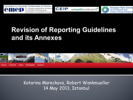 Katarina Mareckova, Robert Wankmueller 14 May 2013, Istanbul Revision of Reporting Guidelines and its Annexes.