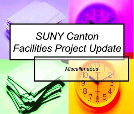 SUNY Canton Facilities Project Update Miscellaneous.
