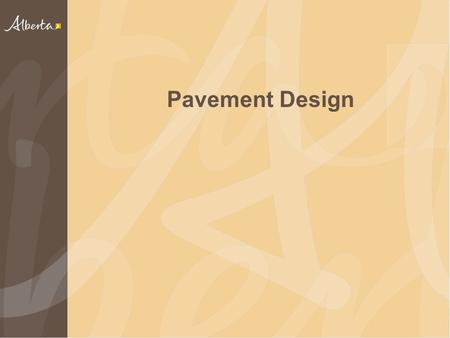 Pavement Design. Overview Department Network Materials Asphalt Pavement Failure and Distress Modes Pavement Design Important Considerations for Prime.