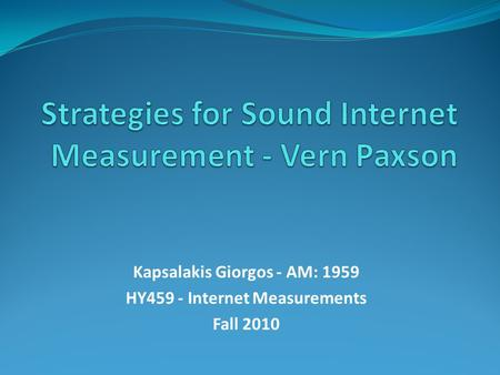 Kapsalakis Giorgos - AM: 1959 HY459 - Internet Measurements Fall 2010.