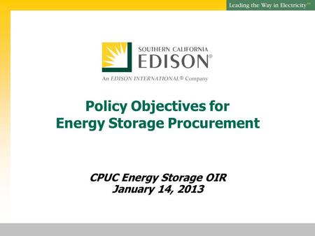 SM Policy Objectives for Energy Storage Procurement CPUC Energy Storage OIR January 14, 2013.