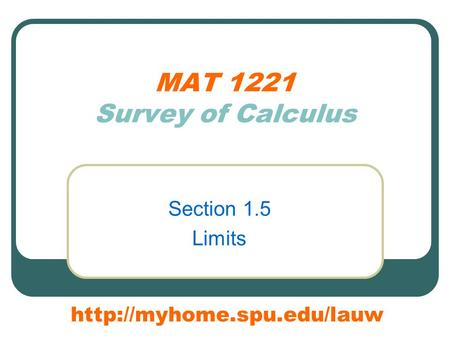 MAT 1221 Survey of Calculus Section 1.5 Limits
