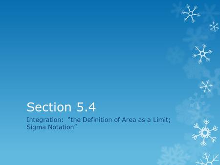 "Integration: ""the Definition of Area as a Limit; Sigma Notation"""