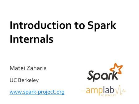 Introduction to Spark Internals
