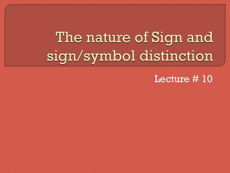 The nature of Sign and sign/symbol distinction