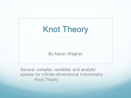 Knot Theory By Aaron Wagner Several complex variables and analytic spaces for infinite-dimensional holomorphy -Knot Theory.