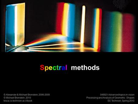 Spectral methods 1 © Alexander & Michael Bronstein,