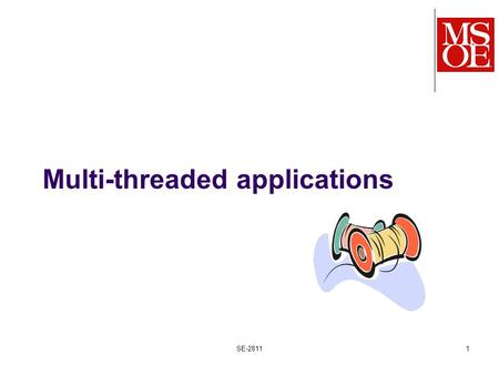 Multi-threaded applications SE-28111. SE-2811 Dr. Mark L. Hornick 2 What SE1011 students are told… When the main() method is called, the instructions.