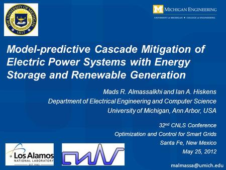 Model-predictive Cascade Mitigation of Electric Power Systems with Energy Storage and Renewable Generation Mads R. Almassalkhi and Ian A. Hiskens Department.