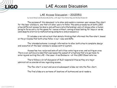 LAE Access Discussion 1 LIGO-G1200555-V2 LAE Access Discussion – 20120511 by David Kinzel and Richard McCarthy, with input from Peter King and Michael.