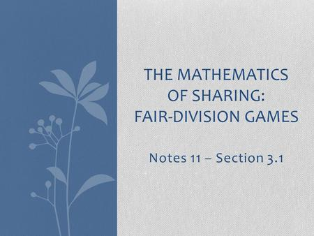 THE MATHEMATICS OF SHARING: FAIR-DIVISION GAMES