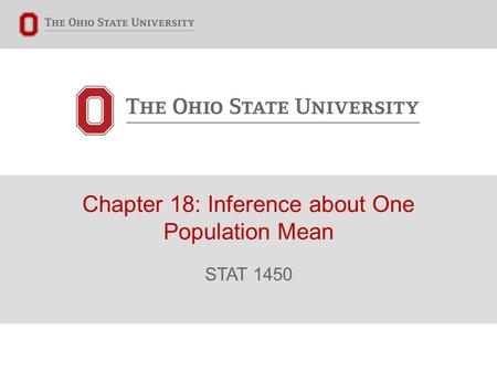 Chapter 18: Inference about One Population Mean STAT 1450.