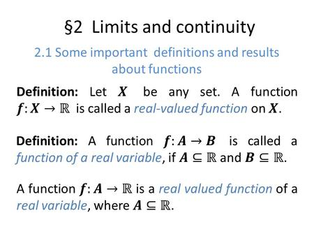 §2 Limits and continuity 2.1 Some important definitions and results about functions.
