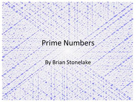 Prime Numbers By Brian Stonelake.
