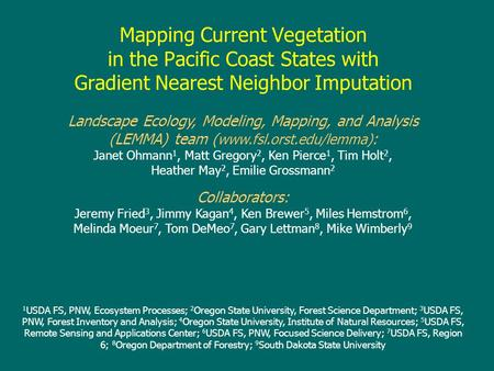 Mapping Current Vegetation in the Pacific Coast States with Gradient Nearest Neighbor Imputation Landscape Ecology, Modeling, Mapping, and Analysis (LEMMA)