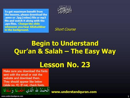 1 www.understandquran.com Short Course Begin to Understand Qur'an & Salah – The Easy Way Lesson No. 23 www.understandquran.com www.understandquran.com.