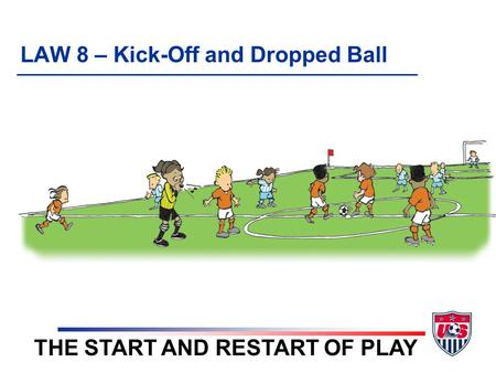 LAW 8 – Kick-Off and Dropped Ball