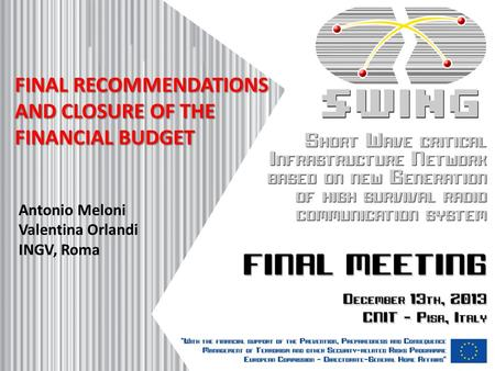 FINAL RECOMMENDATIONS AND CLOSURE OF THE FINANCIAL BUDGET Antonio Meloni Valentina Orlandi INGV, Roma.