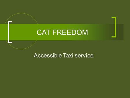 CAT FREEDOM Accessible Taxi service. CAT Freedom Welcome CAT Freedom Taxi Voucher Program Guaranteed Ride Home (GRH) Program Contractor Responsibilities.