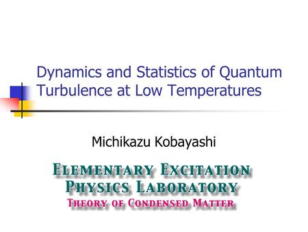 Dynamics and Statistics of Quantum Turbulence at Low Temperatures