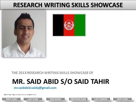 MR. SAID ABID S/O SAID TAHIR THE 2013 RESEARCH WRITING SKILLS SHOWCASE OF Afghan flag image courtesy of (www.picafghan.com)