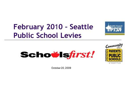 February 2010 – Seattle Public School Levies October 20, 2009.