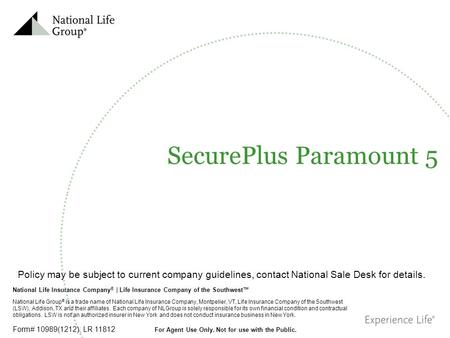 National Life Insurance Company ® | Life Insurance Company of the Southwest™ National Life Group ® is a trade name of National Life Insurance Company,