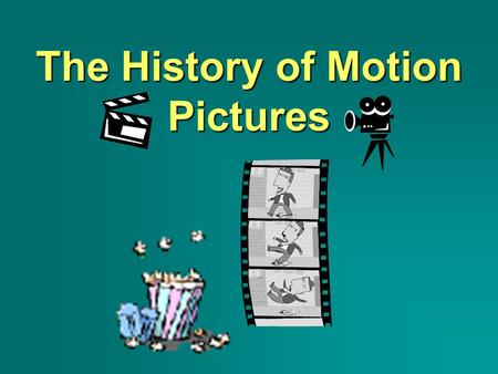 The History of Motion Pictures. THE LUMIÈRE BROTHERS –Invented combination camera, printer, & projector –Paris, 1895: 1st public showing of projected.