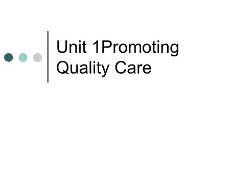 Unit 1Promoting Quality Care. Effects of discrimination Embarrassment Hurt Loss of confidence Low self esteem Shock Humiliation Anger Aggression Loss.